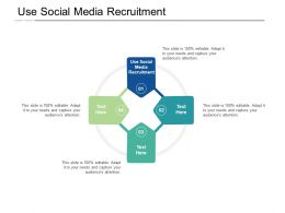 Use Social Media Recruitment Ppt Powerpoint Presentation Layouts Graphic Tips Cpb