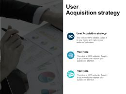 User Acquisition Strategy Ppt Powerpoint Presentation Styles Ideas Cpb