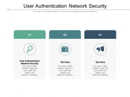User Authentication Network Security Ppt Powerpoint Presentation File Designs Download Cpb
