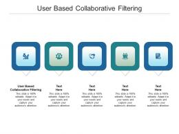 User Based Collaborative Filtering Ppt Powerpoint Presentation Model Gallery Cpb