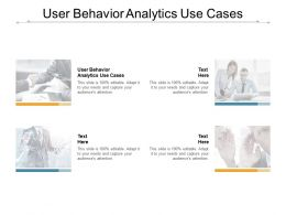 User Behavior Analytics Use Cases Ppt Powerpoint Presentation Outline Microsoft Cpb