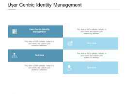 User Centric Identity Management Ppt Powerpoint Presentation Model Slide Portrait Cpb