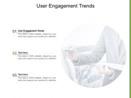 User Engagement Trends Ppt Powerpoint Presentation Slides Design Ideas Cpb