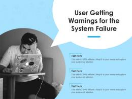 User Getting Warnings For The System Failure