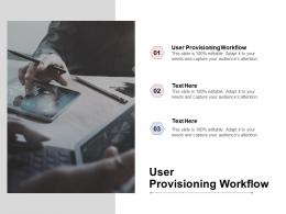 User Provisioning Workflow Ppt Powerpoint Presentation Model Cpb