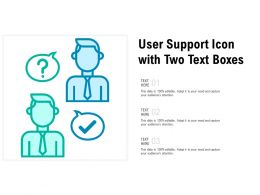 User Support Icon With Two Text Boxes