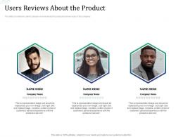 Users Reviews About The Product Investment Pitch Raise Funds Financial Market Ppt Example