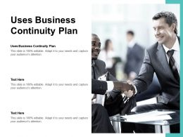 Uses Business Continuity Plan Ppt Powerpoint Presentation File Background Cpb