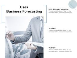 Uses Business Forecasting Ppt Powerpoint Presentation Outline Sample Cpb