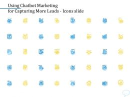 Using Chatbot Marketing For Capturing More Leads Icons Slide Ppt Powerpoint Presentation Styles Grid
