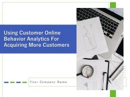 Using Customer Online Behavior Analytics For Acquiring More Customers Complete Deck