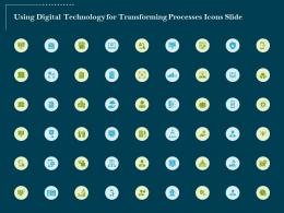 Using Digital Technology For Transforming Processes Icons Slide Ppt Powerpoint Presentation File
