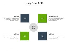 Using Gmail CRM Ppt Powerpoint Presentation Slides Inspiration Cpb