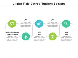Utilities Field Service Tracking Software Ppt Powerpoint Presentation Layouts Show Cpb