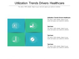 Utilization Trends Drivers Healthcare Ppt Powerpoint Presentation Inspiration Cpb