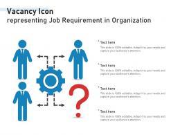 Vacancy Icon Representing Job Requirement In Organization