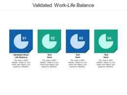 Validated Work Life Balance Ppt Powerpoint Presentation Layouts Files Cpb