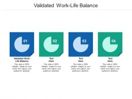 Validated Work Life Balance Ppt Powerpoint Presentation Outline Example Cpb