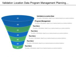 Validation Location Data Program Management Planning Dimensions Levels