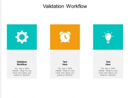 Validation Workflow Ppt Powerpoint Presentation Show Structure Cpb
