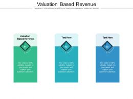 Valuation Based Revenue Ppt Powerpoint Presentation Icon Graphic Images Cpb