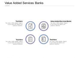 Value Added Services Banks Ppt Powerpoint Presentation Styles Templates Cpb