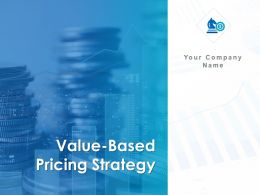 Value Based Pricing Strategy Powerpoint Presentation Slides