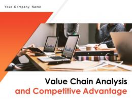Value Chain Analysis And Competitive Advantage Powerpoint Presentation Slides