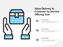 Value Delivery To Customer By Service Offering Icon