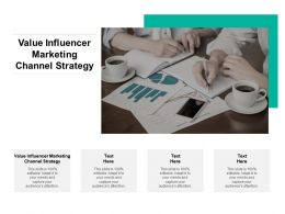Value Influencer Marketing Channel Strategy Ppt Powerpoint Presentation Infographics Aids Cpb