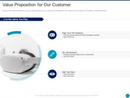 Value Proposition For Our Customer Augmented Reality