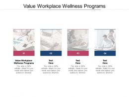 Value Workplace Wellness Programs Ppt Powerpoint Presentation Layouts Graphics Cpb