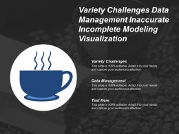 Variety Challenges Data Management Inaccurate Incomplete Modeling Visualization
