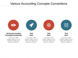 Various Accounting Concepts Conventions Ppt Powerpoint Presentation Design Ideas Cpb