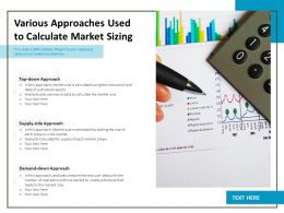 Various Approaches Used To Calculate Market Sizing