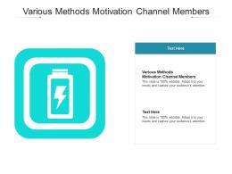 Various Methods Motivation Channel Members Ppt Powerpoint Presentation Inspiration Design Ideas Cpb