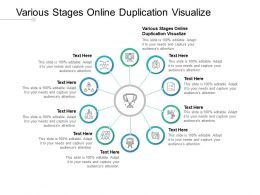 Various Stages Online Duplication Visualize Ppt Powerpoint Presentation Styles Cpb