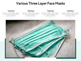 Various Three Layer Face Masks