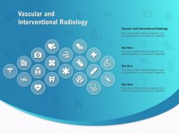 Vascular And Interventional Radiology Ppt Powerpoint Presentation Layouts Diagrams