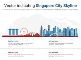 Vector Indicating Singapore City Skyline Powerpoint Presentation Ppt Template