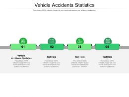Vehicle Accidents Statistics Ppt Infographic Template Elements Cpb