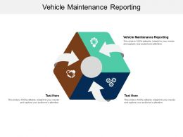 Vehicle Maintenance Reporting Ppt Powerpoint Presentation Professional Elements Cpb