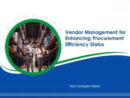 Vendor Management For Enhancing Procurement Efficiency Status Powerpoint Presentation Slides
