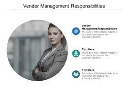 Vendor Management Responsibilities Ppt Powerpoint Presentation Ideas Aids Cpb