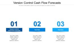Version Control Cash Flow Forecasts Ppt Powerpoint Presentation Icon Graphics Template Cpb