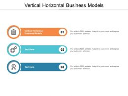 Vertical Horizontal Business Models Ppt Powerpoint Presentation Layouts Skills Cpb