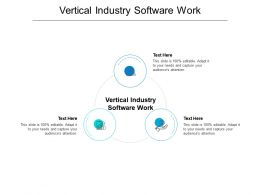 Vertical Industry Software Work Ppt Powerpoint Presentation Infographics Layout Ideas Cpb
