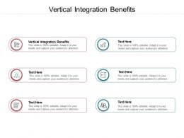 Vertical Integration Benefits Ppt Powerpoint Presentation Show Influencers Cpb
