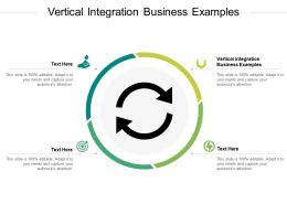 Vertical Integration Business Examples Ppt Powerpoint Presentation Slides Sample Cpb