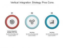 Vertical Integration Strategy Pros Cons Ppt Powerpoint Presentation Gallery Tips Cpb